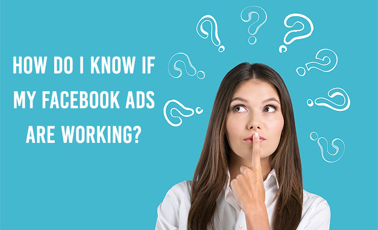 how-do-iknow-if-my-facebook-ads-are-working-3